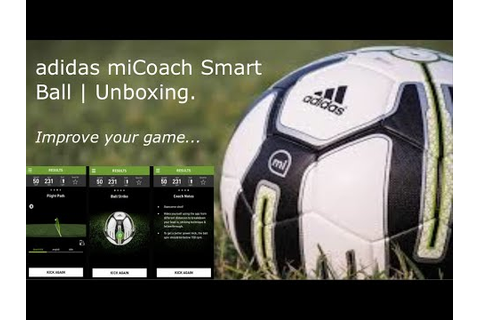 Adidas miCoach Smart Ball | Unboxing | Improve Your Game ...