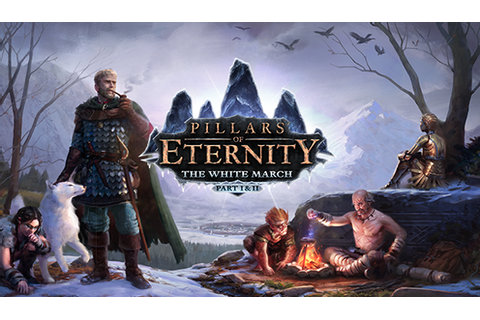 Return to Pillars of Eternity with The White March ...