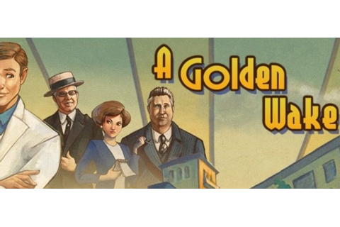 Roaring twenties adventure game A Golden Wake available to ...