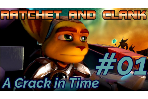 Ratchet and Clank A Crack in Time #01 Alle Zeit des ...