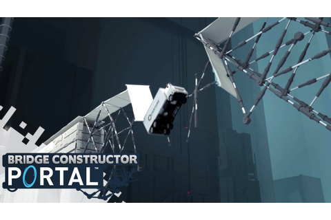 BRIDGE CONSTRUCTOR PORTAL - Level 11 to 15! (Gameplay ...