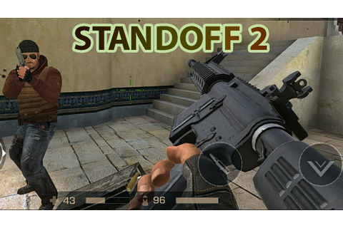 STANDOFF 2 GAMEPLAY ( Android / iOS ) - ULTRA GRAPHICS ...