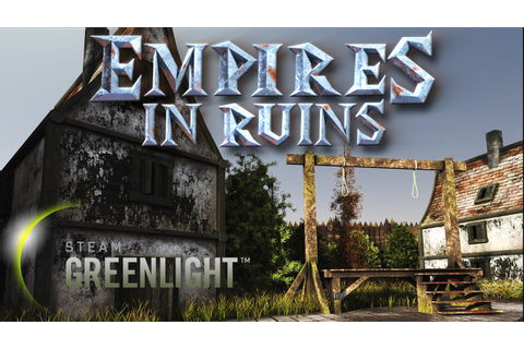 Empires in Ruins - A bit of history news - Indie DB