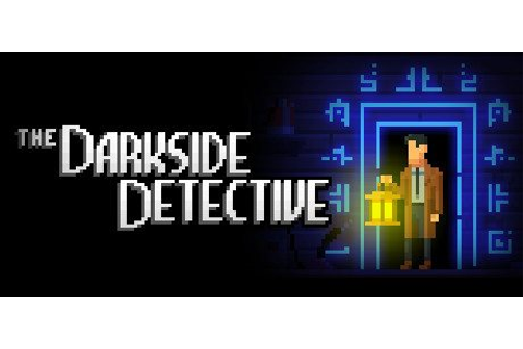 Darkside Detective, The (Video Game) - Dread Central