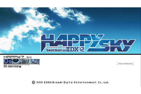 beatmania IIDX 12 - HAPPY SKY Title Screen - YouTube