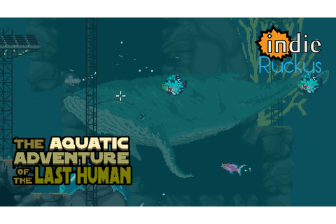 The Aquatic Adventure of the Last Human //Demo-lition ...
