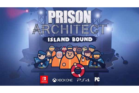 Prison Architect's Island Bound Expansion is Coming to PC ...