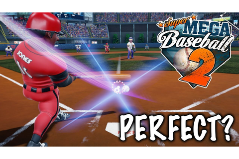 PERFECT GAME?! Super Mega Baseball 2 Season Mode Gameplay ...