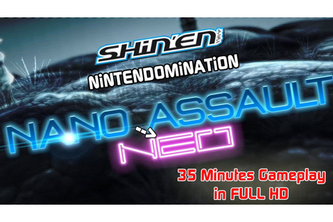 WiiU - Nano Assault Neo - 35 Minutes Gameplay in FULL HD ...