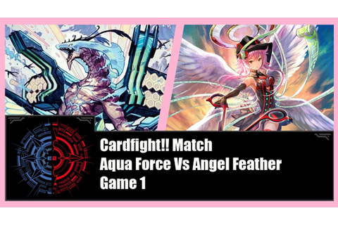 Cardfight!! Vanguard - Aqua Force (Maelstrom) Vs Angel ...
