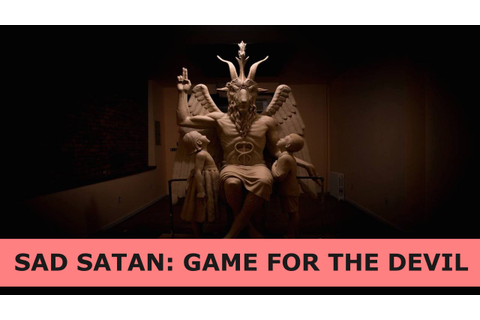 VgameQnews: SAD SATAN: GAME FOR THE DEVIL (creepiest video ...