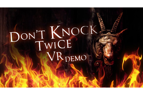 Don't Knock Twice | VR Demo Trailer (HTC Vive, Oculus Rift ...