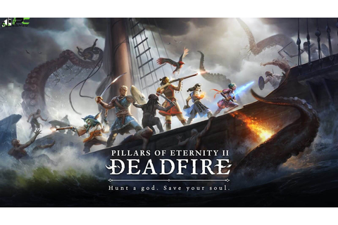 Pillars of Eternity II Deadfire + 3 DLCs Highly Compressed ...