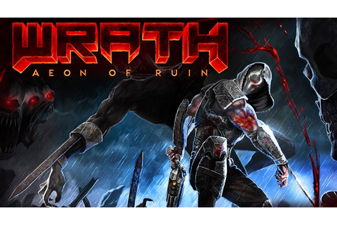 Wrath: Aeon Of Ruin - Announcement Gameplay Trailer - YouTube