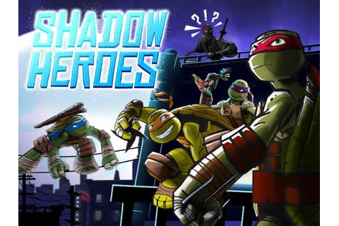 Teenage Mutant Ninja Turtles - Shadow Heroes - Full ...