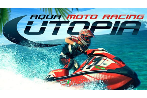 Aqua Moto Racing Utopia - FREE DOWNLOAD CRACKED-GAMES.ORG
