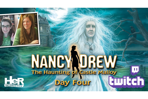 Nancy Drew: The Haunting of Castle Malloy [Day Four ...