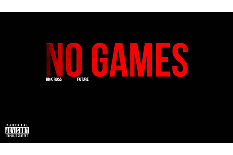 Rick Ross - No Games ft. Future - YouTube