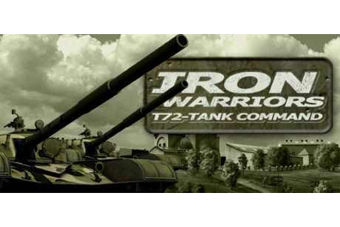 Iron Warriors T 72 Tank Commander Download Free Full Game