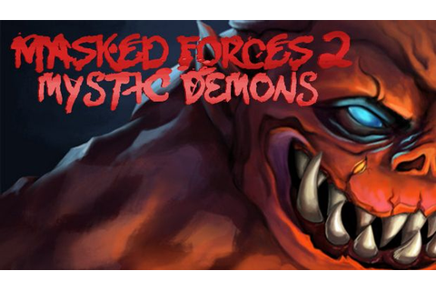 Masked Forces 2: Mystic Demons Torrent « Games Torrent