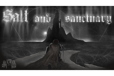 Salt and Sanctuary Shakes Some Gorgeous Action onto PS4 ...