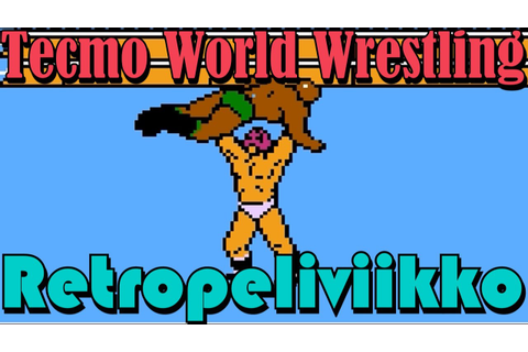 Eeppinen painipeli! - Tecmo World Wrestling (NES) ft ...