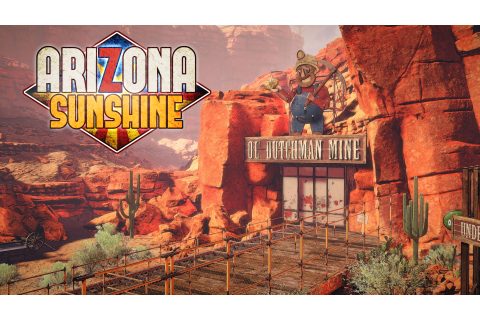 Arizona Sunshine - Ab morgen fliegen die Kugeln - game2gether