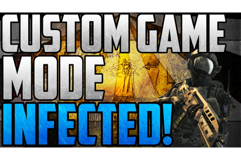 "Custom Game Mode: Infected | ""Infected in BO2"" ::Super Fun ..."
