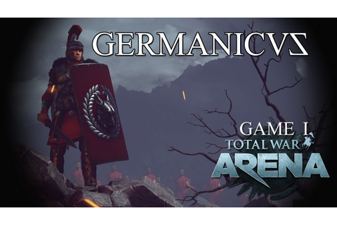 Germanicus - Total War Arena Closed Alpha Noobfest Game 1 ...