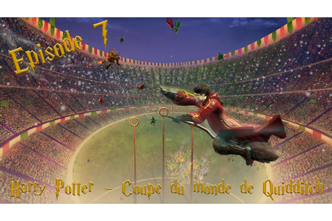 Harry Potter - Coupe du Monde de Quidditch - Ep 7 - YouTube
