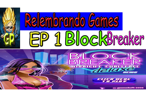 Relembrando Games #01:Block Breaker Deluxe Midnight ...