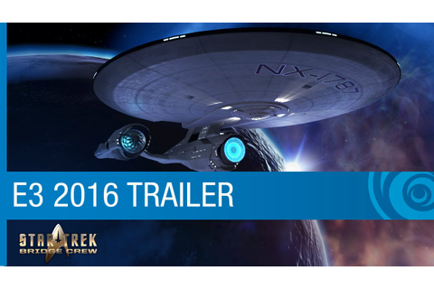 Star Trek: Bridge Crew Trailer - VR Game Reveal with Star ...