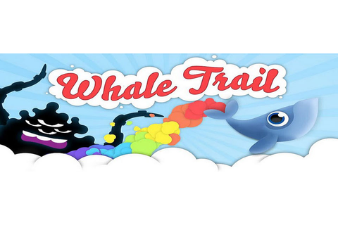 Behind the Scenes with Chief Wonka: Whale Trail 1.2 ...