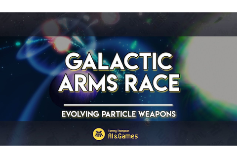 Evolving Particle Weapons in Galactic Arms Race | AI and ...