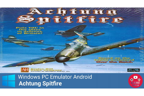 Achtung Spitfire - Windows PC Emulator Android 2020 - YouTube