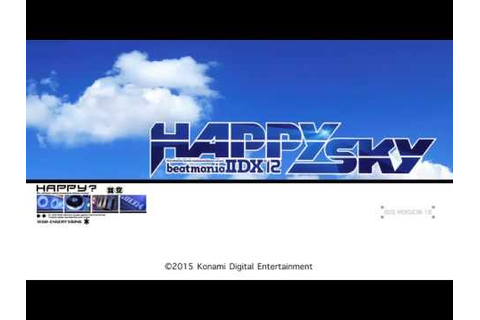 beatmania IIDX 12th style [ HAPPY SKY ] BGM - Just Got ...