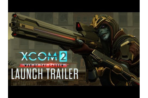 XCOM 2: War of the Chosen - Now Available! - News ...