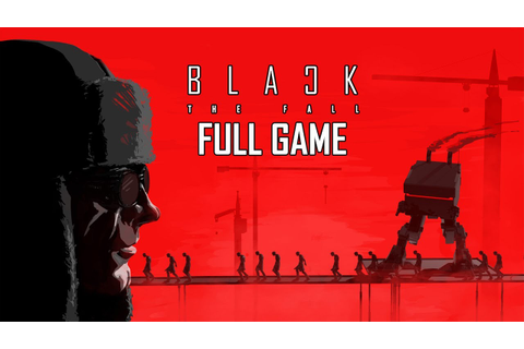 "Black The Fall - Let's Play - ""FULL GAME"" 