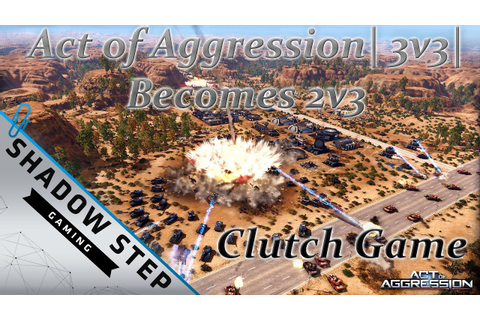 Act of Aggression| 3v3| Becomes 2v3 Clutch Game - YouTube