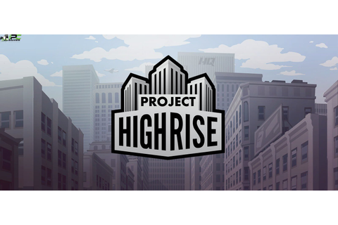 Project Highrise Collection PC Game Free Download
