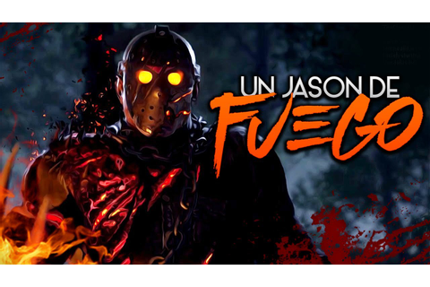FRIDAY THE 13th: The Game ¡UN JASON DE FUEGO! - YouTube