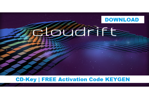 Cloudrift CD Key Generator [Free CD Key] ~ CD Keys and Serials