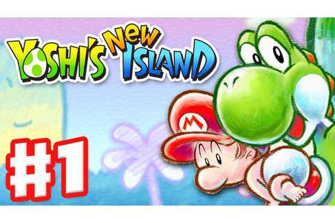 Yoshi's New Island - Gameplay Walkthrough Part 1 - World 1 ...