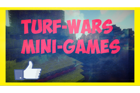 Mini-Games Turf Wars - YouTube