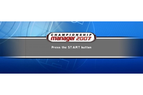 Championship Manager 2007 PSP ISO - Download Game PS1 PSP ...