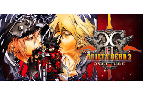 GUILTY GEAR 2 -OVERTURE- on Steam