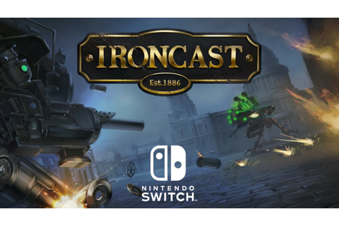 Ironcast - Nintendo Switch Reveal Trailer - YouTube
