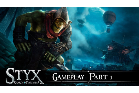 Styx: Shards of Darkness Gameplay Walkthrough Part 1 FULL ...