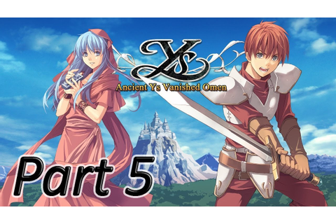 YS 1 ANCIENT YS VANISHED Gameplay Walkthrough Part 5 ...