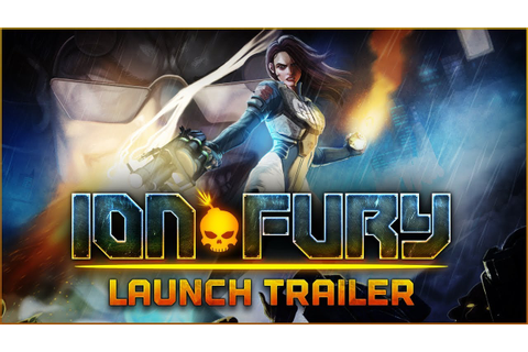 ION FURY LAUNCH TRAILER - YouTube